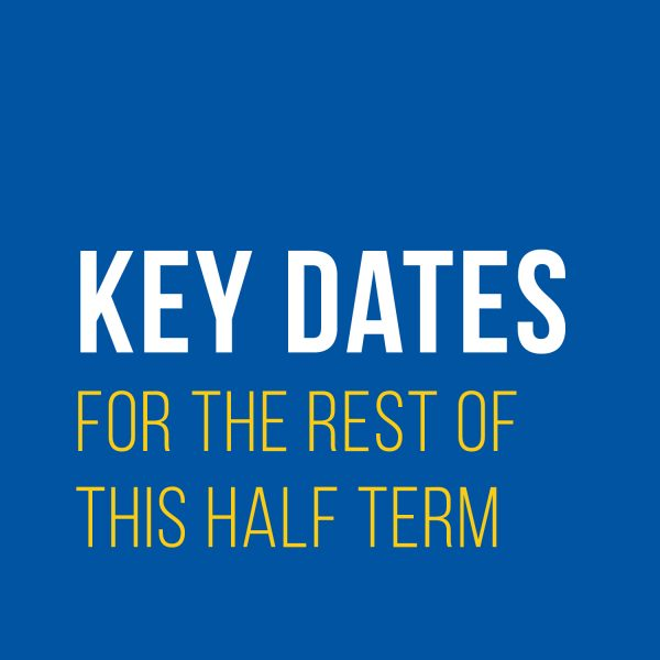 Key Dates for the rest of this half term