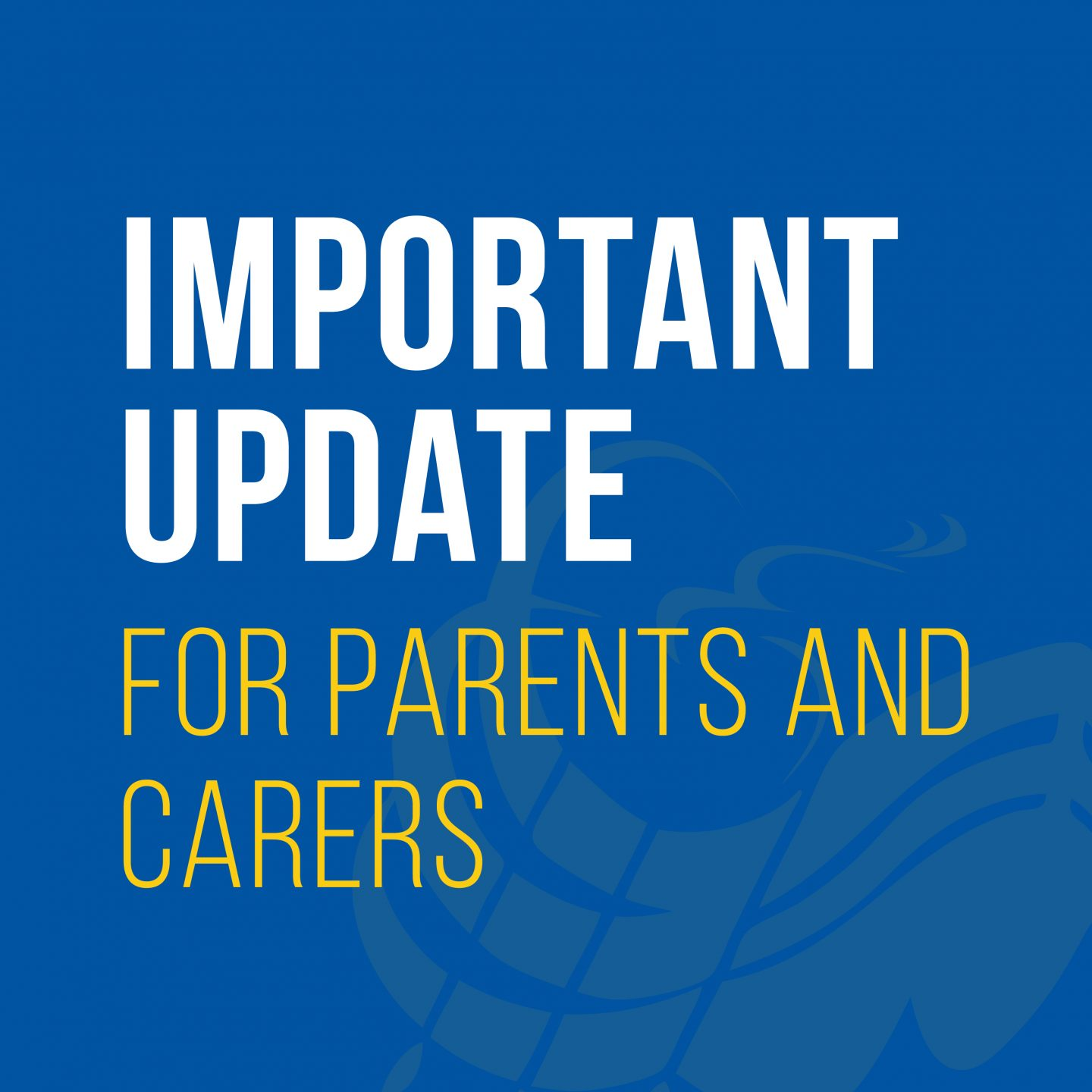 Important Update for Parents and Carers SQ