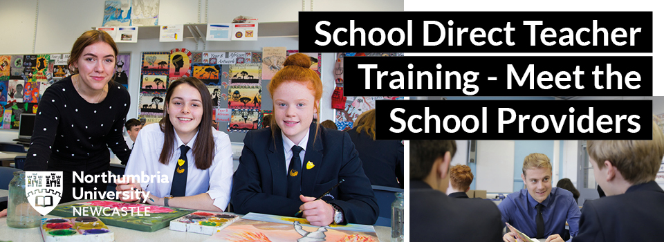 Northumbria University  School Direct Teacher Training - Meet the School Providers