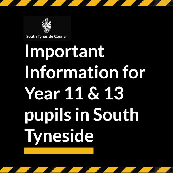 Important Information for Year 11 and 13 pupils