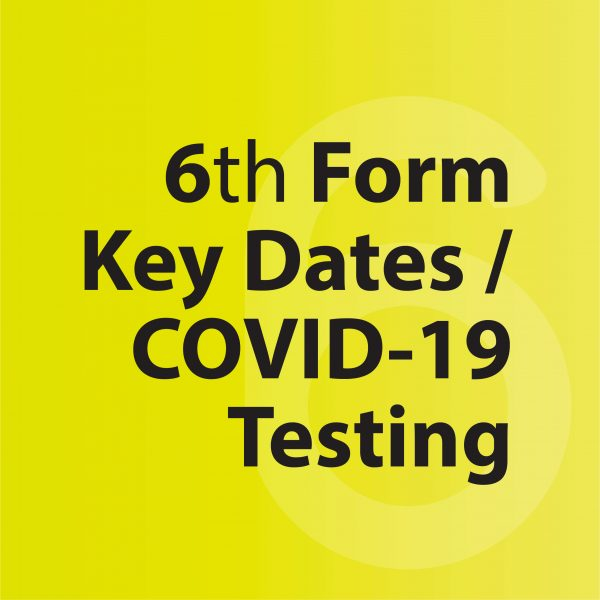 6th form key dates and COVID-19 Testing_2