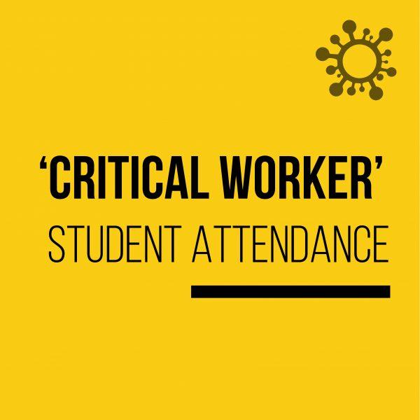 Critical Worker Student Attendance