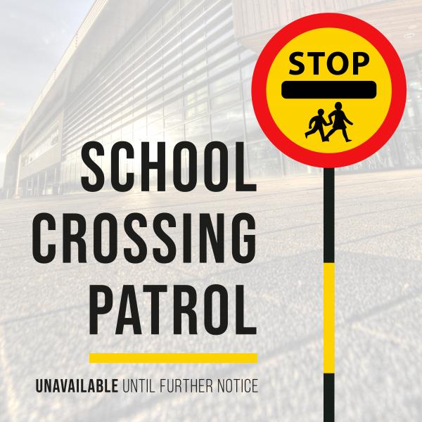 School Crossing Patrol - Unavailable